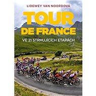 Tour de France: Ve 21 strhujících etapách - Kniha
