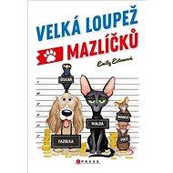 Velká loupež mazlíčků - Kniha