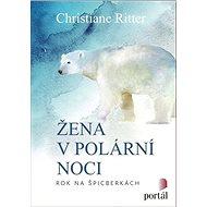 Žena v polární noci: Rok na Špicberkách - Kniha