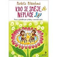 Kdo se směje, nepláče: Práce s pohádkovými příběhy v mateřské škole - Kniha