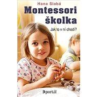Montessori školka: Jak to v ní chodí? - Kniha