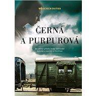 Černá a purpurová: Skutečný příběh lásky slovenské židovky a nacisty z Osvětimi - Kniha