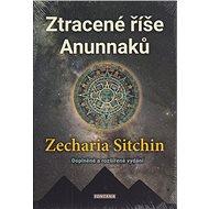Ztracené říše Anunnaků - Kniha