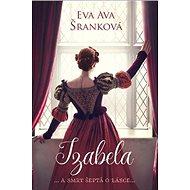 Izabela: ... a smrt šeptá o lásce ... - Kniha