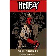Hellboy 4 Pravá ruka zkázy - Kniha