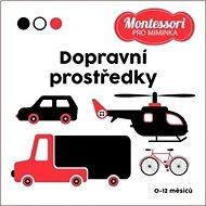 Montessori pro miminka Dopravní prostředky - Kniha