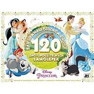 Disney Princezny Bav se a nalepuj zas a znovu!: 120 znovupoužitelných samolepek - Kniha