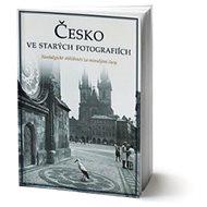 Česko ve starých fotografiích - Kniha