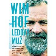 Wim Hof: Ledový muž - Kniha
