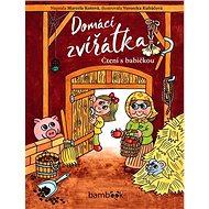 Domácí zvířátka: Čtení s babičkou - Kniha