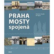 Praha mosty spojená - Kniha