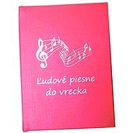 Ľudové piesne do vrecka - Kniha