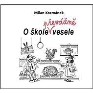 O škole převážně vesele - Kniha