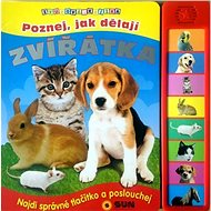 Poznej, jak dělají zvířátka: Zvuková knížka - Kniha