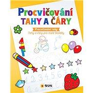 Procvičování Tahy a čáry Procvičování ruky: Tahy a čáry pro malé školáky - Kniha
