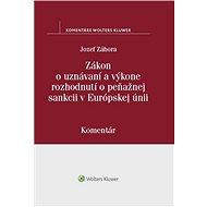 Zákon o uznávaní a výkone rozhodnutí o peňažnej sankcii v Európskej únii - Kniha