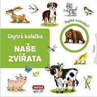 Naše zvířata: Chytrá kolečka - Kniha