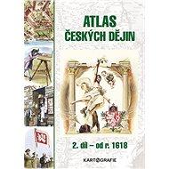 Atlas českých dějin 2. díl: od r. 1618 - Kniha