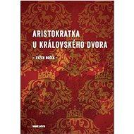 Aristokratka u královského dvora - Kniha