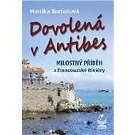 Dovolená v Antibes: Milostný příběh z francouzské Riviéry - Kniha