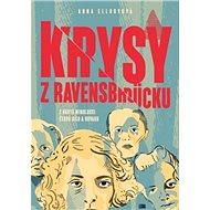 Krysy z Ravensbrücku: Z kruté minulosti čerpá sílu a odvahu - Kniha