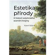 Estetika přírody: K historii estetického ocenění krajiny - Kniha