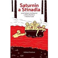 Saturnin a stínadla: aneb setkání Lídy Baarové a Adiny Mandlové v Havlově vaně - Kniha