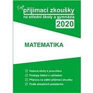 Tvoje přijímací zkoušky 2020 na střední školy a gymnázia Matematika - Kniha