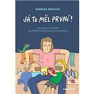 Já to měl první!: Komiksový manuál, jak přežít rodičovskou dovolenou - Kniha