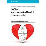 Léčba kardiovaskulárních onemocnění: 2., aktualizované a doplněné vydání - Kniha