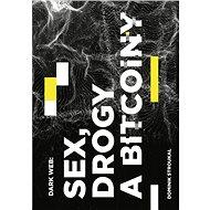 Dark Web: Sex, drogy a bitcoiny - Kniha