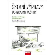 Kniha Školní výpravy do krajiny češtiny: Didaktika českého jazyka pro základní školy - Kniha