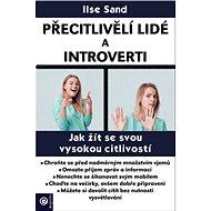 Přecitlivělí lidé a introverti - Kniha