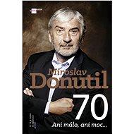 Mirek Donutil 70: Ani málo, ani moc... - Kniha