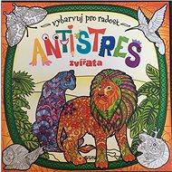 Antistres Zvířata: Vybarvuj pro radost - Kniha