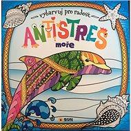 Antistres Moře: Vybarvuj pro radost - Kniha