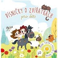 Písničky o zvířátkách pro děti - Kniha