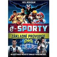 E-sporty Základní průvodce: 100% neoficiální - Kniha