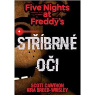 Five Nights at Freddy's Stříbrné oči - Kniha