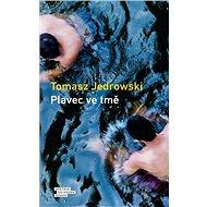 Plavec ve tmě - Kniha