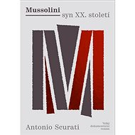 Mussolini syn  XX. století: Velký dokumentární román - Kniha