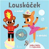 Louskáček: Zvuková knížka - Kniha
