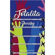 Totalita: Povídky - Kniha