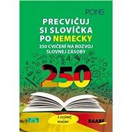 Precvičuj si slovíčka po nemecky: 250 cvičení na rozvoj slovnej zásoby - Kniha