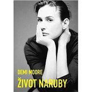 Demi Moore Život naruby: Můj skutečný příběh - Kniha