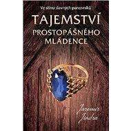 Tajemství prostopášného mládence: Ve stínu slavných panovníků - Kniha