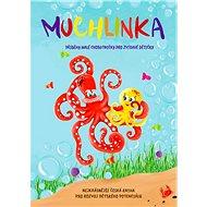 Muchlinka: Příběhy malé chobotničky pro zvídavé dětičky - Kniha