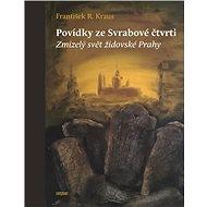 Povídky ze Svrabové čtvrti: Zmizelý svět židovské Prahy - Kniha
