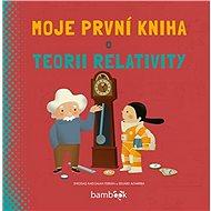 Moje první kniha o teorii relativity - Kniha