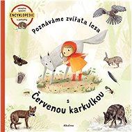 Poznáváme zvířata lesa s Červenou karkulkou - Kniha